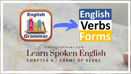 Learn Spoken English - Chapter 4 | Forms of Verb