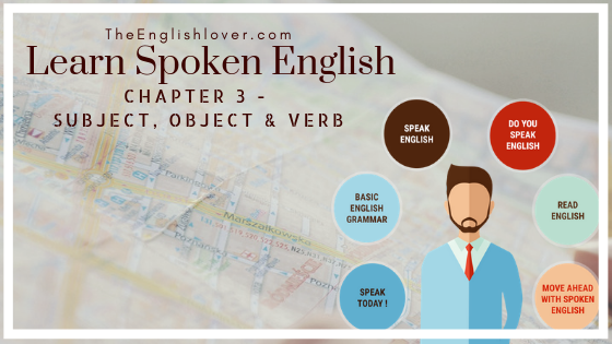 Learn Spoken English - Chapter 3 | Subject, Object and Verb