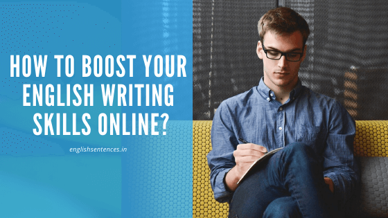 How To Boost Your English Writing Skills Online?