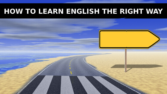 How to Learn English the right way