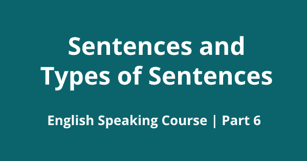 Sentences and Types of Sentences