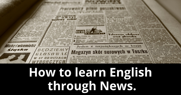 How to Learn English Through News
