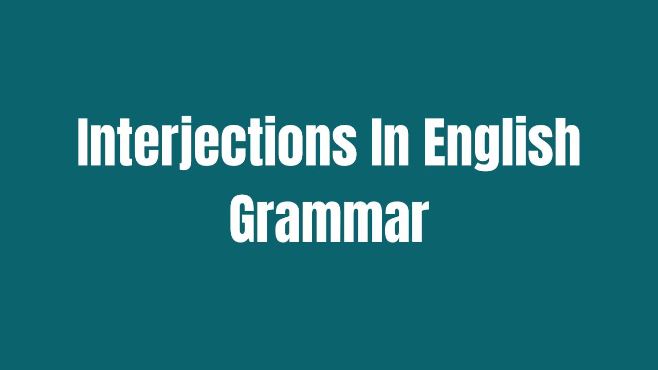 Interjections In English Grammar