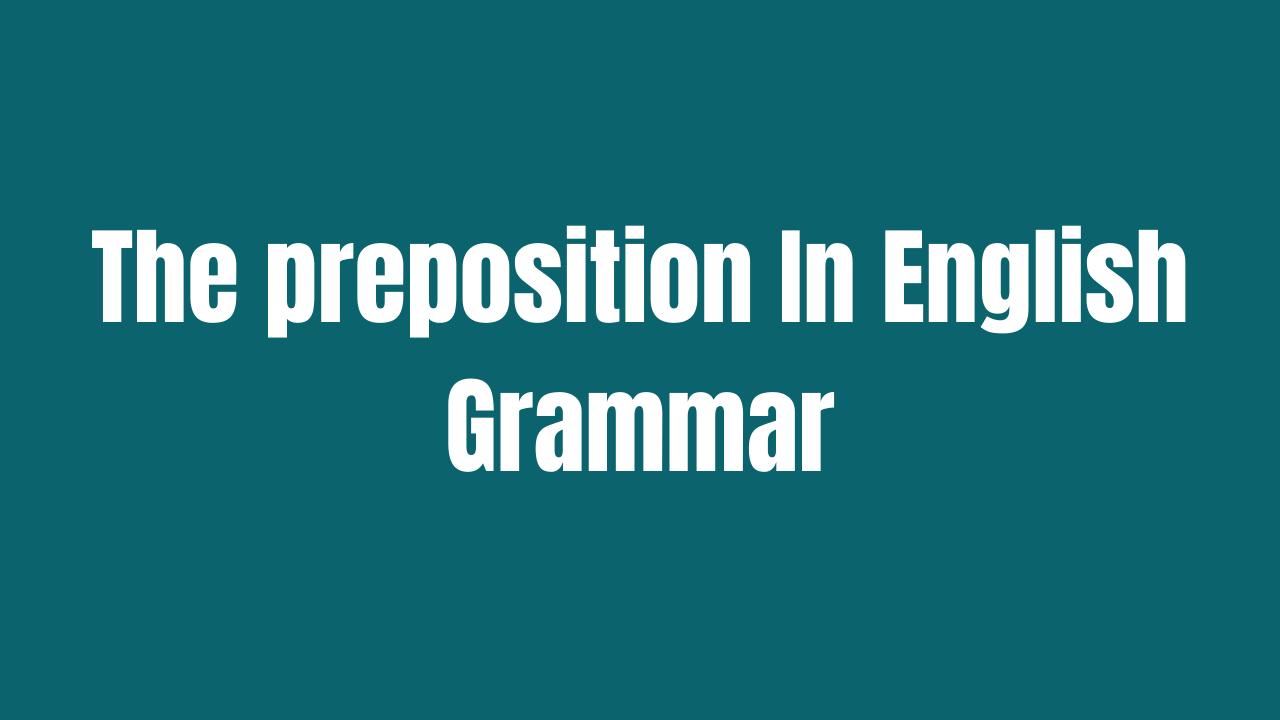 The preposition In English Grammar