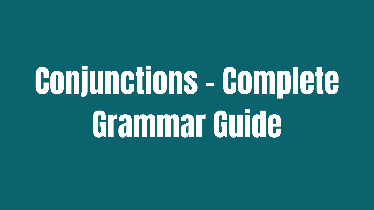 Conjunctions - Complete Grammar Rules